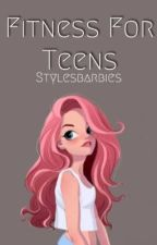 Fitness For Teens by stylesbarbies