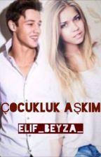 Çocukluk Aşkım by elif_beyza_