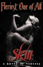 Skin [Published Under Red Room] by Vanessa_Manunulat