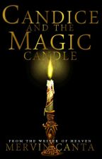 Candice and the Magic Candle by WackyMervin