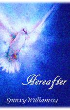 Hereafter by SphinxyWilliams14
