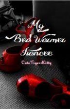 My Bed Warmer Fiancee by empressamberianne