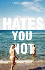 Hates You Not by blossie23