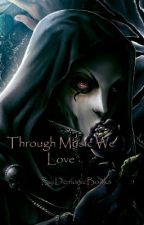 Through Music We Love by DemonicBooks