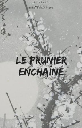 Le Prunier Enchaîné by LyLyss6
