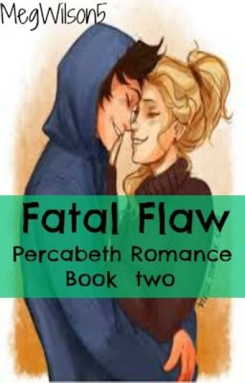 Fatal Flaw Book two. A Percabeth Romance