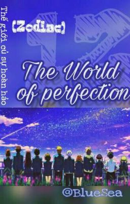 Đọc truyện [12 chòm sao] Thế giới của sự hoàn hảo.