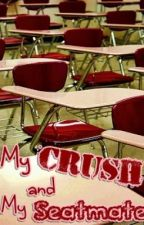 My Crush and My Seatmate by MnMs05