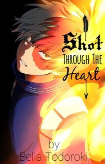 Shot Through The Heart (Shoto Todoroki x Reader) - Princess Bella
