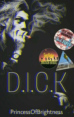 D.I.C.K by PrincessOfBrightness