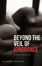 Beyond The Veil Of Ignorance by Ekaraliute