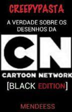 Teorias creepypastas da Cartoon Network  by joyceelenafrozen