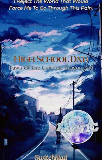 High School Dxd: Dawn of the Universe Dragon God - SwitchBlad - Wattpad