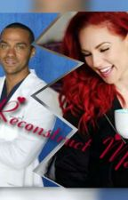 Reconstruct Me: A Jackson Avery Love Story (I Entered In The Wattys) :) by Niallsmyperson