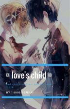 • love's child • by 1-800-SENPAI