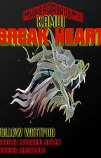 BREAK HEART [BNHA Fanfict] by Kya_La_Loba_13