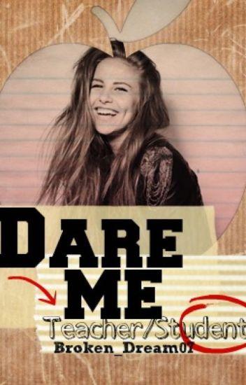 Dare Me [Teacher/Student]