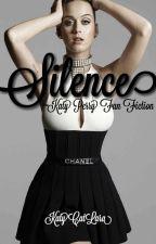 Silence   Katy Perry Fanfiction  by KatyCatLara