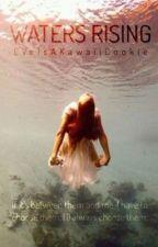 Waters Rising by EveIsAKawaiiCookie
