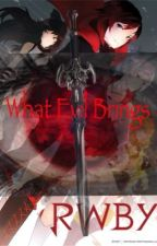 What Evil Brings (abused reader X RWBY Female) (Book 1) by RyanJersey