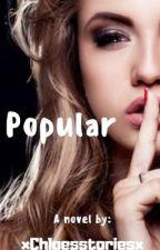 Popular by xChloesstoriesx