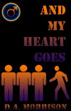 And My Heart Goes by morrisondauthor