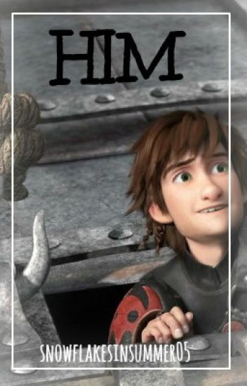 Him (HTTYD Older Hiccup x Reader)