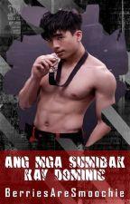 Ang mga Sumibak kay Dominic by BerriesAreSmoochie