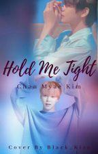 Hold Me Tight by ChanMyaeKim