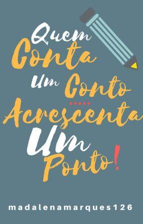 Quem conta um conto... acrescenta um ponto! (CONCURSO) by madalenamarques126