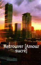 Retrouver [Amour sucré] by user55476944