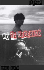 No Te Necesito ~ taekook ~ by anto_ktaeh