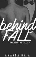 Behind The Fall by amandamaiawriter