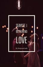 Seaycee | BestFriend Love by SeayceeLush