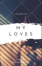 My Loves ♡ Vkookmin by luiz_silvaah