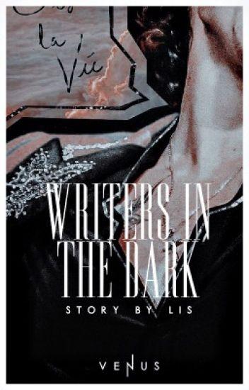Writers in the dark // larry au | ✓