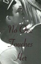No One Touches Her  by ry_ry_h20