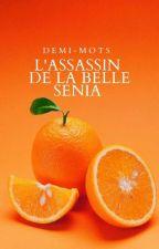 L'ASSASSIN DE LA BELLE SENIA by DEMI-MOTS