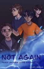 Not Again- Percy Jackson/Marvel crossover by Juliet_Nebula