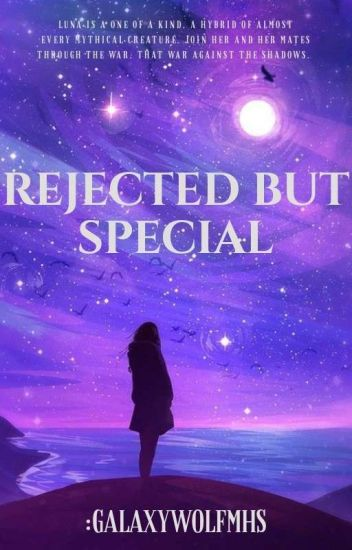 Rejected But Special