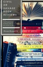 Civil or SAVAGE BOOK REVIEWS! by OncerQueen16