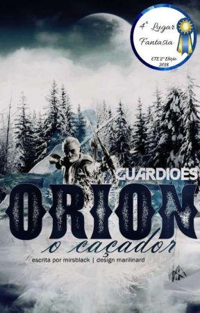 Guardiões. - Orion. O caçador. #Cte2018 by mirsblack