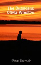 The Outsiders: Olivia Winston by Rose_Thorne14