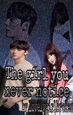 The girl you never notice by lovelygirlbroken