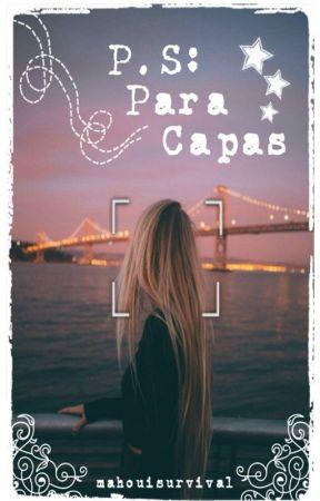 ⋆ P.S: Para Capas ⋆ by Mahouisurvival
