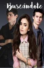 Buscandote (Alec, Stiles y tu) by LizRiojas
