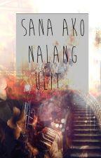 Sana ako nalang Ulit.  by chenillenapalan