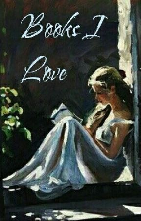 Books I Love by F180N4CC1