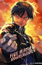Fire Feather || Roy Mustang {COMPLETED} by Fenris-Anastasia