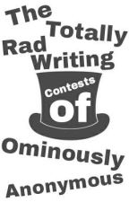 The Totally Rad Writing Contests of OminouslyAnonymous by OminouslyAnonymous
